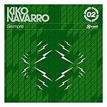 Kiko Navarro Siempre (Extended Mix)