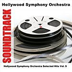 Hollywood Symphony Orchestra Hollywood Symphony Orchestra Selected Hits, Vol.9
