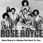 Rose Royce Rose Royce's I Wanna Get Next To You