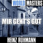 Heinz Rühmann World Masters: Mir Geht's Gut