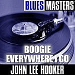 John Lee Hooker Blues Masters: Boogie Everywhere I Go