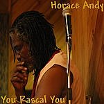 Horace Andy You Rascal You (Single)