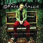 Nate Sallie Ruined For Ordinary