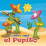 DJ Happy Vibes El Pepito (5-Track Maxi-Single)