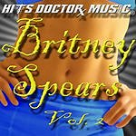Hits Doctor Music Presents Done Again (In The Style Of Britney Spears), Vol.2