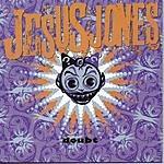 Jesus Jones Doubt
