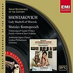 Mstislav Rostropovich Lady Macbeth Of The Mtsensk District, Op.29 (Opera In Four Acts) (Remastered)
