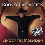 Rodney Carrington King Of The Mountains (Parental Advisory)