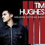 Tim Hughes Holding Nothing Back