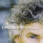 John McDermott On A Whim: The Songs Of Ron Sexsmith