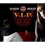 Shaun Baker V.I.P. (9-Track Maxi-Single)
