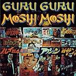 Guru Guru Moshi Moshi (With Bonus Track)