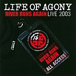 Life Of Agony River Runs Again: Live 2003