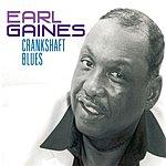 Earl Gaines Crankshaft Blues