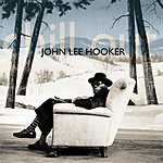 John Lee Hooker Chill Out (Remastered)