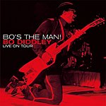 Bo Diddley Bo's The Man! - Live On Tour (With Bonus Tracks)
