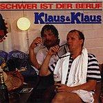 Klaus & Klaus Schwer Ist Der Beruf