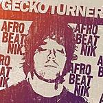 Gecko Turner Afrobeatnik (3-Track Single)