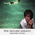 The Durutti Column Sporadic Three