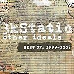 3kStatic Other Ideals - Best Of: 1999-2007