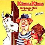 Klaus & Klaus Steht Da Ein Pferd Auf'm Flur