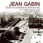 Jean Gabin Quand On S'Promene Au Bord De L'Eau