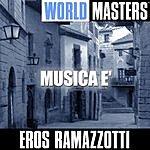 Eros Ramazzotti World Masters: Musica E'