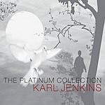 Karl Jenkins The Platinum Collection: The Armed Man/Requiem/Songs Of Sanctuary