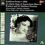 Kathleen Ferrier Arias & Scenes From Mass in B Minor And St. Matthew Passion