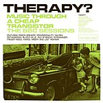 Therapy? The BBC Sessions: Music Through A Cheap Transistor
