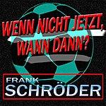 Frank Schröder Wenn Nicht Jetzt Wann Dann? (3-Track Maxi-Single)