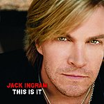 Jack Ingram This Is It (Bonus Track)