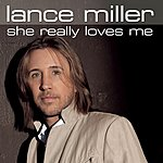 Lance Miller She Really Loves Me (Single)