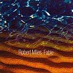 Robert Miles Fable (5-Track Maxi-Single)