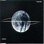 Robert Miles Full Moon (11-Track Maxi-Single)