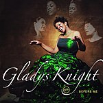 Gladys Knight Before Me