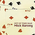 Mick Harvey Out Of Time Man (Single)