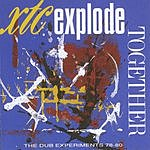 XTC Explode Together: The Dub Experiments '78-'80