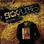 Sick Puppies Dressed Up As Life (Edited)