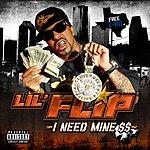Lil' Flip I Need Mine: Bonus EP, Volume 3 (Parental Advisory)