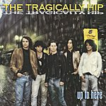 The Tragically Hip Up To Hip
