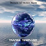 Trans8 Timeflyer Tribute To Mother Earth