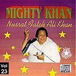 Nusrat Fateh Ali Khan Nusrat Fateh Ali Khan, Vol.23: Mighty Khan