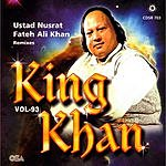 Nusrat Fateh Ali Khan Nusrat Fateh Ali Khan, Vol.93: King Khan (Remixes)