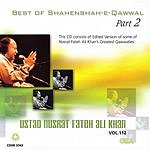 Nusrat Fateh Ali Khan Nusrat Fateh Ali Khan, Vol.112: Best Of Shahenshah-e-Qawwal, Part 2 (Edited)