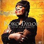 Koko Taylor Old School