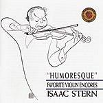 Isaac Stern Humoresque: Favorite Violin Encores