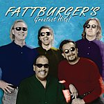 Fattburger Fattburger's Greatest Hits