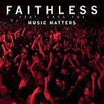 Faithless Music Matters (Remix Single)