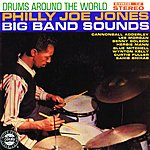 Philly Joe Jones Drums Around The World: Big Band Sounds